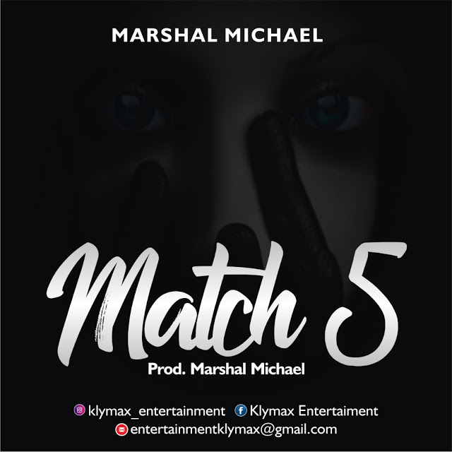 Music: Match 5_ Marshal micheal