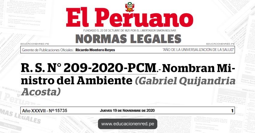 R. S. N° 209-2020-PCM.- Nombran Ministro del Ambiente (Gabriel Quijandria Acosta)