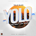 Music: Willie Blaze - YOLO (prod by TeddyBanty)