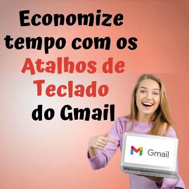 Economize tempo com os atalhos de teclado do Gmail