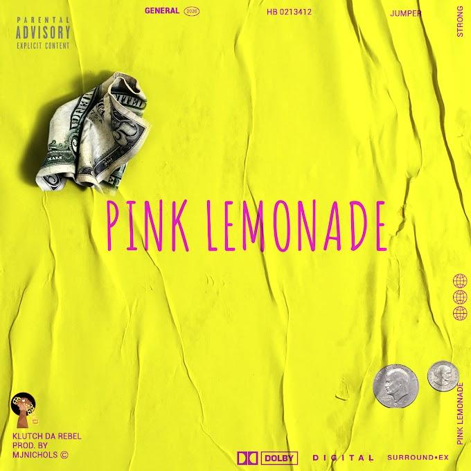 "Klutch Da Rebel Video ""Pink Lemonade"" Brings Love & Positivity Amidst a Dreadful and Draining Pandemic."