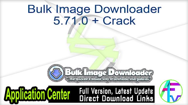 Bulk Image Downloader 5.71.0 + Crack