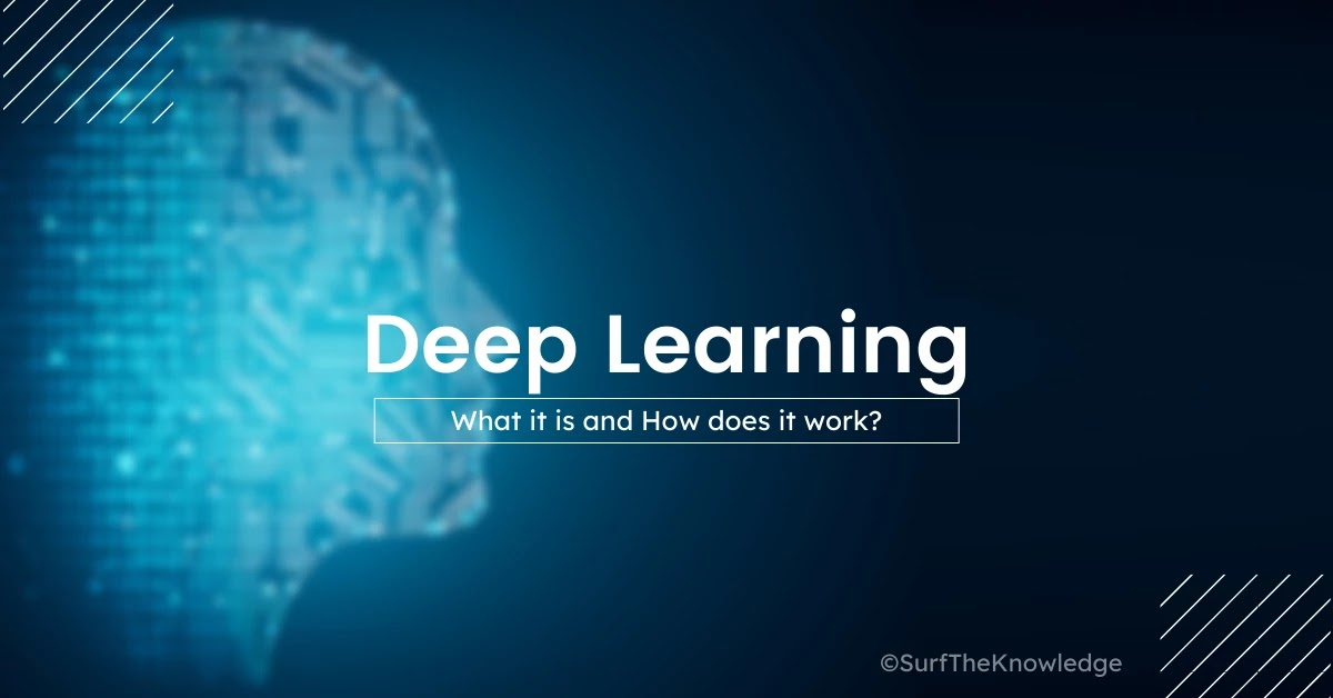 What is Deep Learning? How does it work?