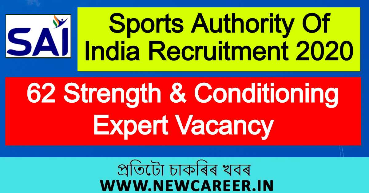 Sports Authority Of India Recruitment 2020 : Apply For 62 Strength & Conditioning Expert Vacancy