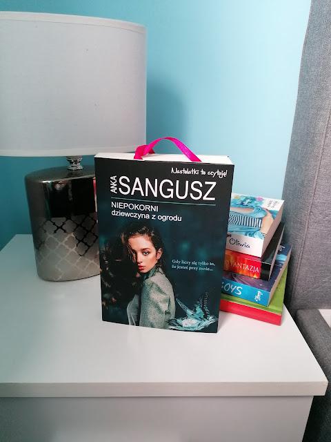 """Anka Sangusz - """"Niepokorni: dziewczyna z ogrodu"""""""