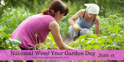 http://www.nationaldaycalendar.com/days-2/national-weed-your-garden-day-june-13/