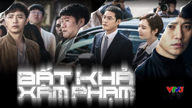 Bất Khả Xâm Phạm Trọn Bộ Tập Cuối (Phim Hàn Quốc VTV3 Thuyết Minh)