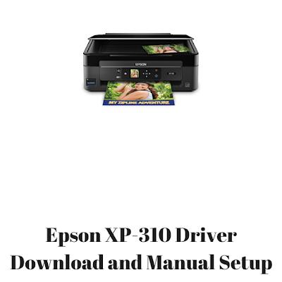 Epson XP-310 Driver Download and Manual Setup