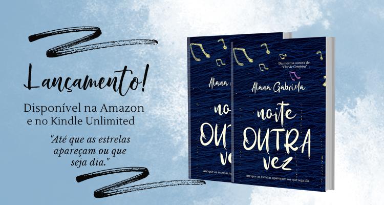"""Lançamento do livro """"Noite outra vez"""" da Alana Gabriela"""
