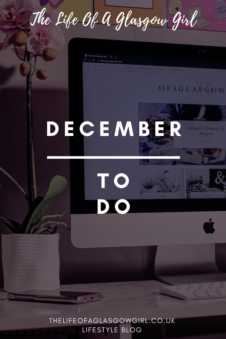 December to do - taking a look at my December to do list and taking a look back at November - Thelifeofaglasgowgirl.co.uk