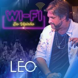 Baixar Wi-Fi do Vizinho - Leo Chaves Mp3