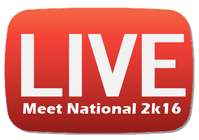 MEET NATIONAL 2K16 - LIVE