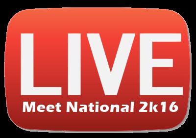 MEET NATIONAL 2K16 - LIVE