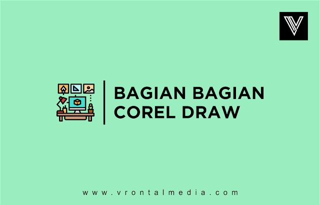 Mengenal Fungsi Bagian-Bagian Utama Pada Corel Draw Secara Lengkap dan Jelas