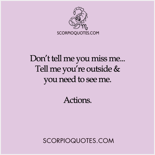Don\'t tell me you miss me... | Scorpio Quotes