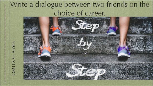 Write a dialogue between two friends on the choice of career.
