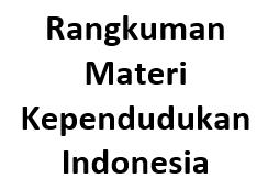 Rangkuman Materi Kependudukan Indonesia