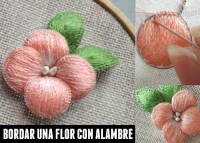 Como Bordar una Flor con Alambre. Tecnica