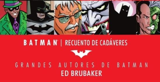 Grandes Autores de Batman: Ed Brubaker - Recuento de Cadáveres