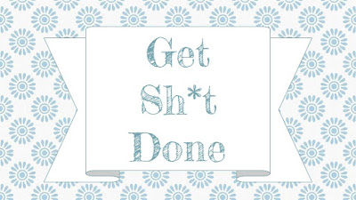 "blue floral print background with banner that says ""get sh*t done"""