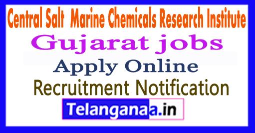Central Salt  Marine Chemicals Research Institute CSMCRI Recruitment Notification 2017 Apply