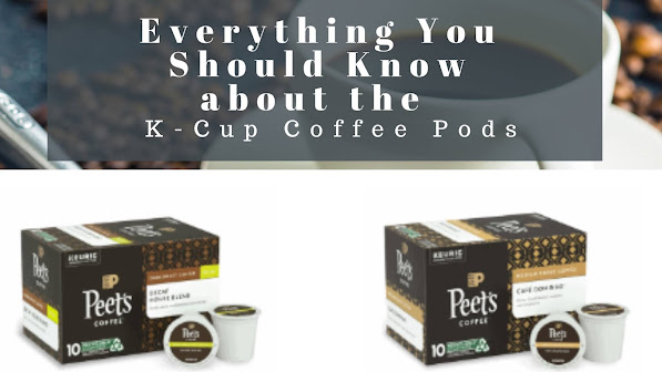 Everything You Should Know about the Best k-cup Coffee Pods
