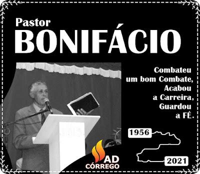 Pastor BONIFÁCIO parte para a casa do PAI