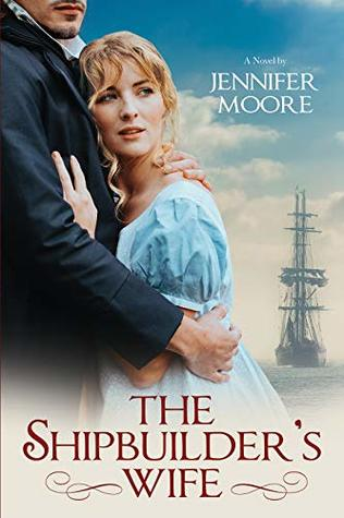 Heidi Reads... The Shipbuilder's Wife by Jennifer Moore