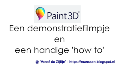 'Windows 10 - Paint 3D': Een demonstratiefilmpje en een handige 'how to' (workshop)
