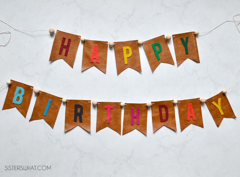 How To Make A Birthday Banner Out Of Felt And Leather Sisters What