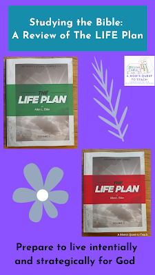 Text: Studying the Bible: A Review of The LIFE Plan; Prepare to live intentionally and strategically for God; image of 2 The LIFE Plan books; flower clip art; logo for A Mom's Quest to Teach