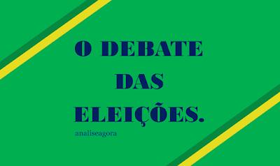 A imagem nas cores do Brasil diz: o debate nas eleições.