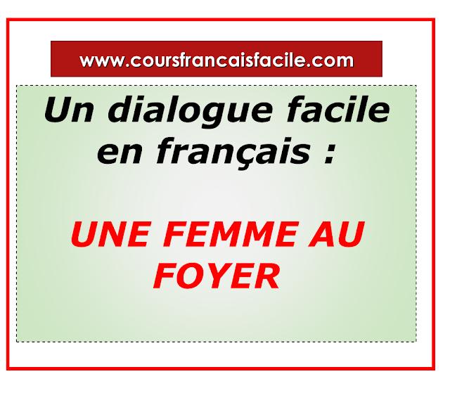 Un dialogue facile en français : UNE FEMME AU FOYER