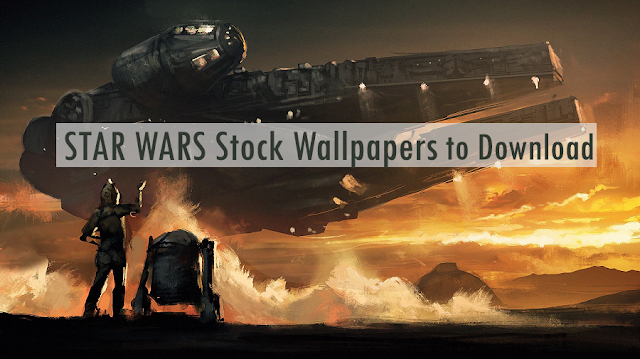 Stock Wallpaper to Download in Free for All Android Phones : Star Wars Limited Edition
