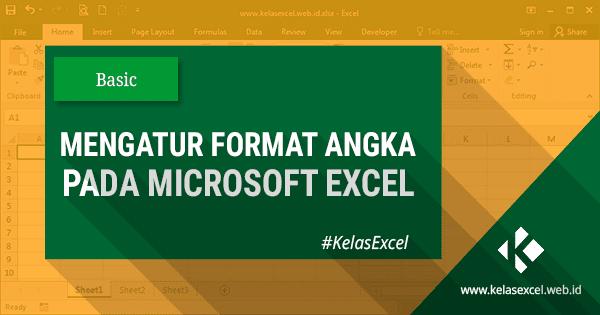 Mengatur Format Angka Pada Microsoft Excel