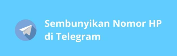 Cara Menyembunyikan Nomor di Telegram