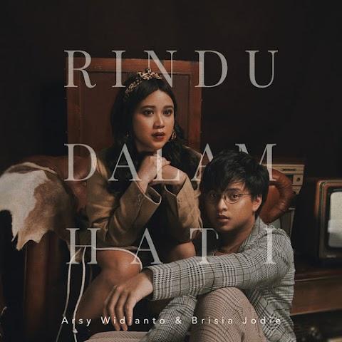 Arsy Widianto & Brisia Jodie - Rindu Dalam Hati MP3