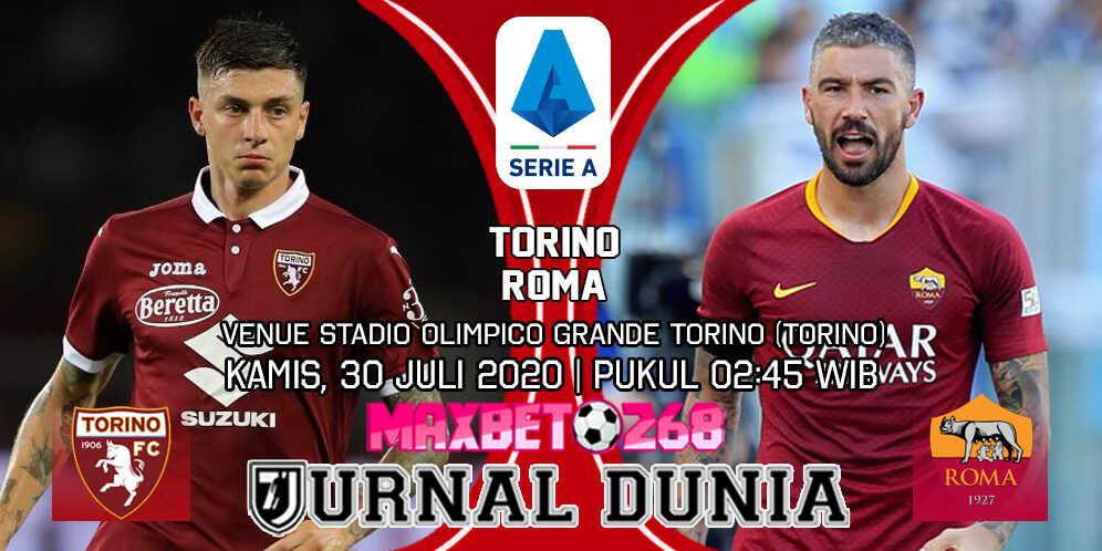 Prediksi Torino vs AS Roma 30 Juli 2020 Pukul 02:45 WIB