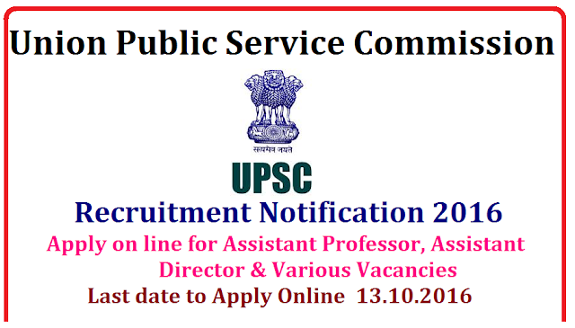 UPSC Recruitment 2016|Union Public Service Commission (UPSC) invites Application for the post of 66 Assistant Professor, Assistant Director & Various Vacancies. Apply Online before 13 October 2016|Advt. No. : 17/2016|Apply on line for Assistant Professor, Assistant Director & Various Vacancies at http://www.upsconline.nic.in)/2016/09/Union-Public-Service-Commission-upsc-recruitment-2016-notification-for-assistat-proffesor-assistant-director-apply-online-www-upsconline-nic-in.htm