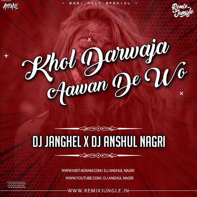 KHOL DARWAJA AAWAN DE ( REMIX ) DJ ANSHUL NAGRI & DJ JANGHEL [ HQ ]