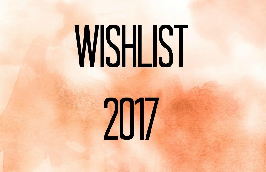 wishlist 2017 deel 1