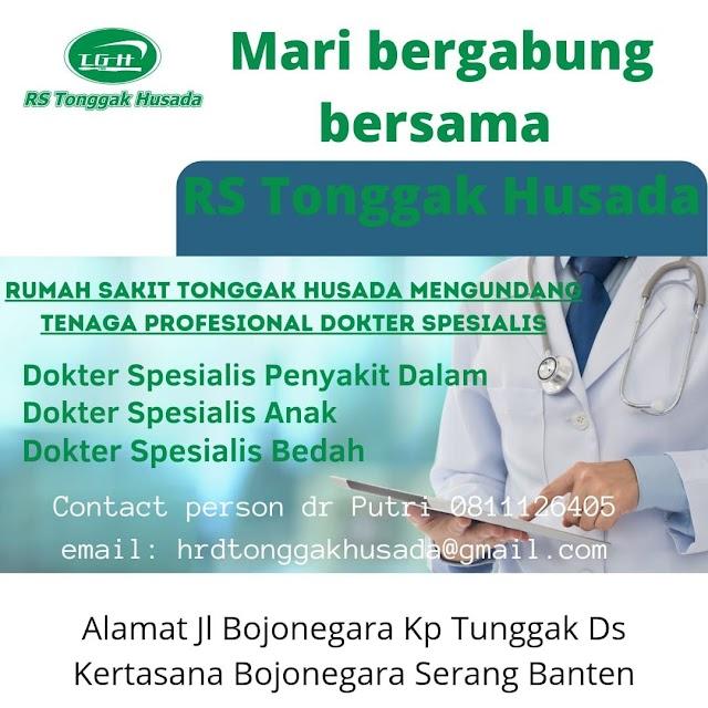 Loker Dokter Spesialis RS Tonggak Husada- Serang, Banten