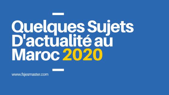 Quelques sujets d'actualité au Maroc 2020