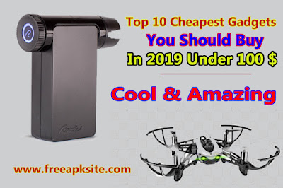 Best & cool Gadgets 2019 - Best Cheapest Gadgets You Can Buy - Top 10 Gadgets 2019