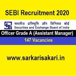 SEBI Recruitment 2020 - Officer Grade A (Assistant Manager) 147 Posts