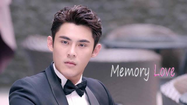 Drama Cina Memory Love