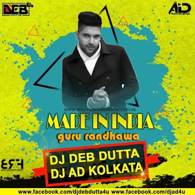 Made in India -Guru rundhawa - Remix by Dj Deb Dutta x Dj Ad kolkata
