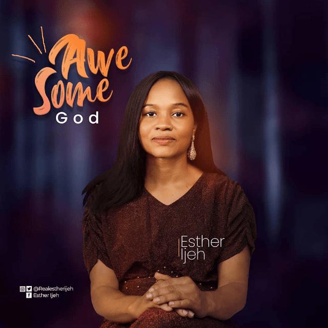 Audio: Esther Ijeh – Awesome God