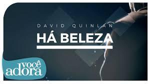Clipes Gospel - David Quinlan - Há Beleza