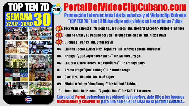 Artistas ganadores del * TOP TEN 7D * con los 10 Videoclips más vistos en la semana 30 (22/07 a 28/07 de 2019) en el Portal Del Vídeo Clip Cubano